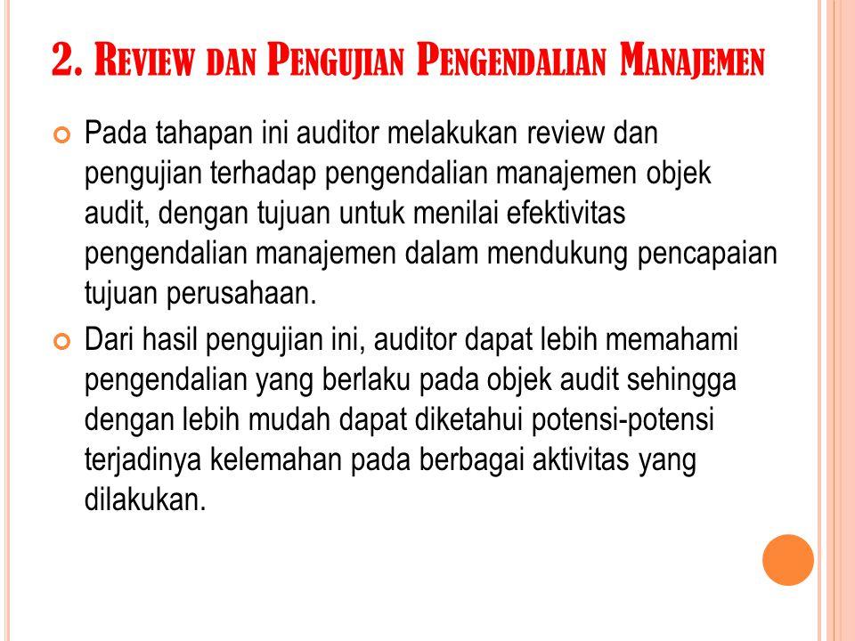 2. Review dan Pengujian Pengendalian Manajemen