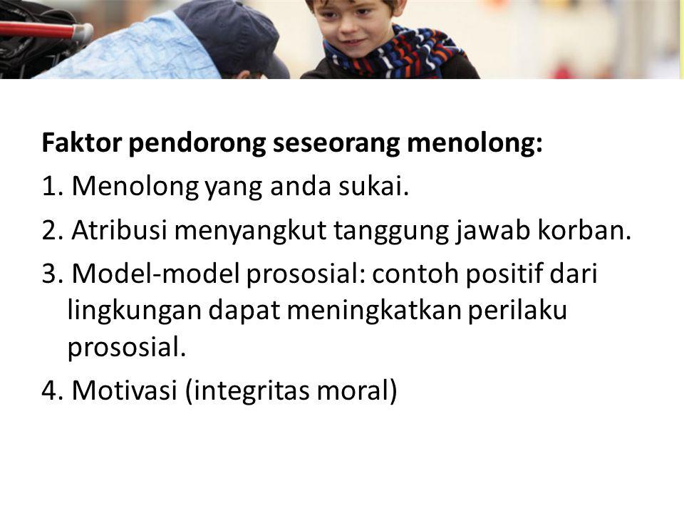 Faktor pendorong seseorang menolong: