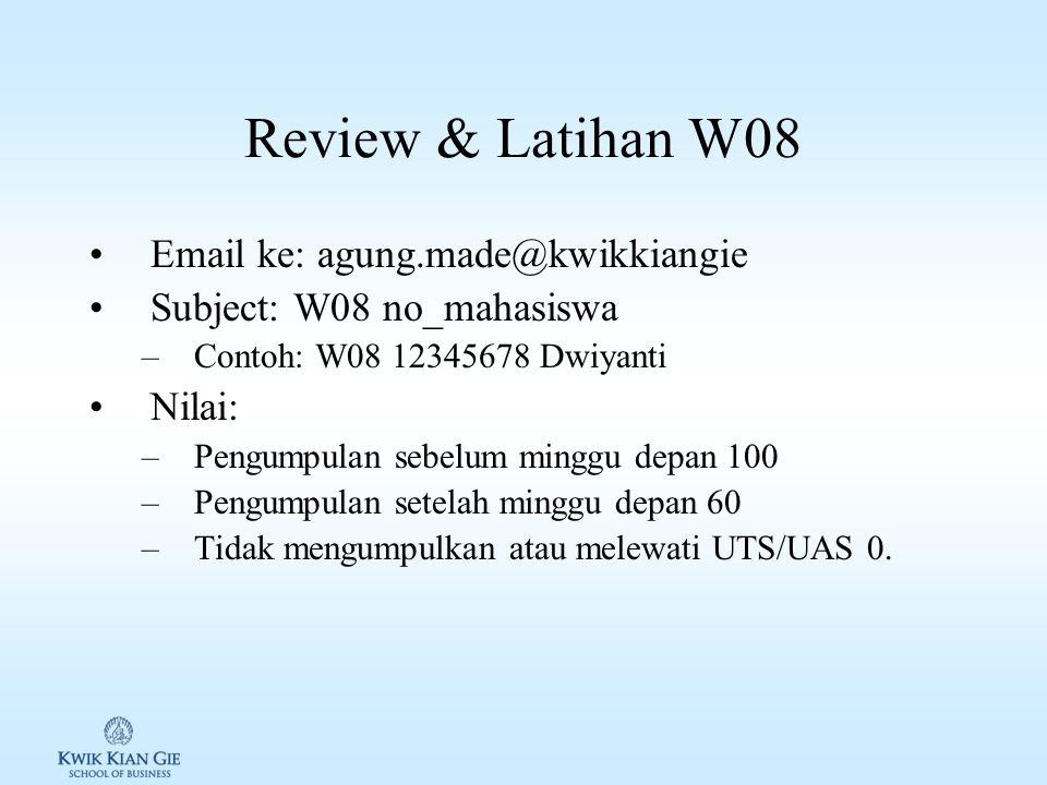 Review & Latihan W08 Email ke: agung.made@kwikkiangie