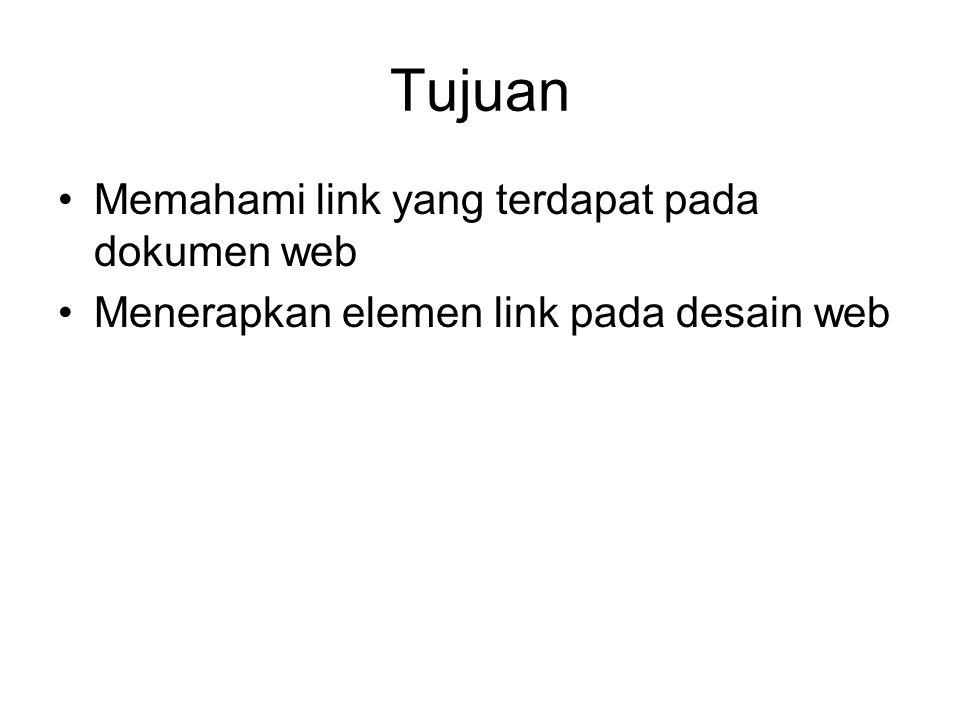 Tujuan Memahami link yang terdapat pada dokumen web