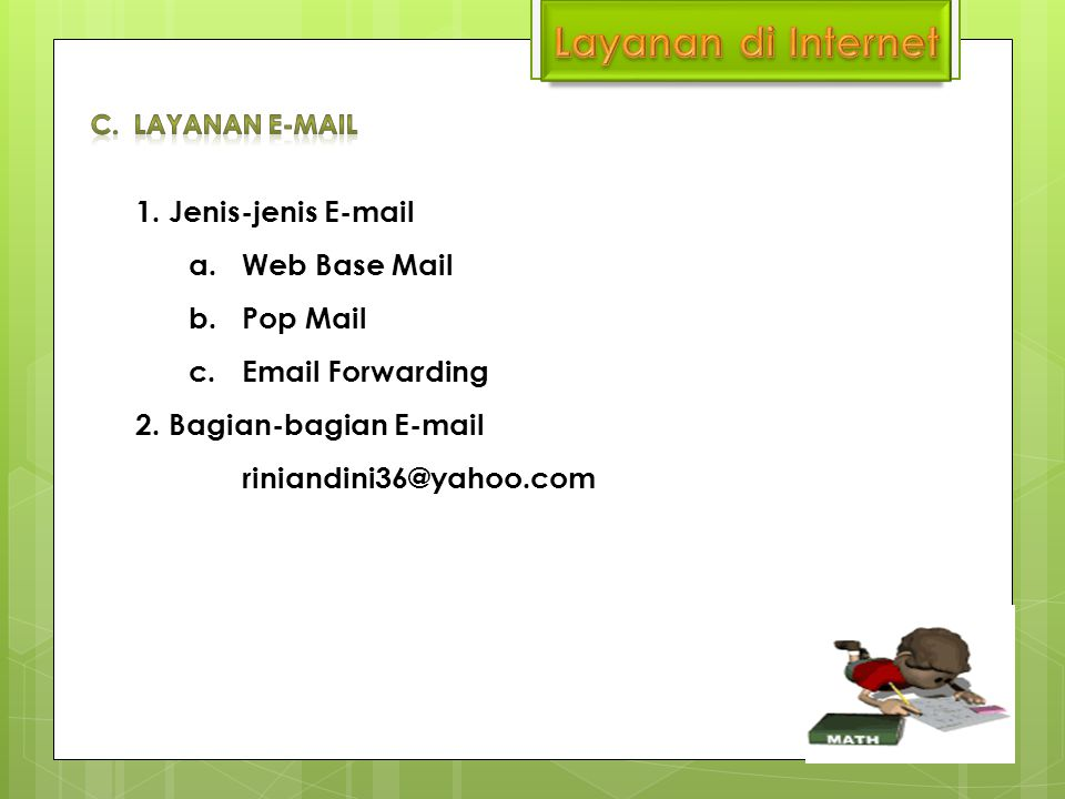 Layanan di Internet 1. Jenis-jenis E-mail Web Base Mail Pop Mail