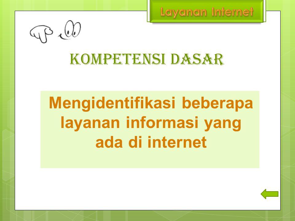 Mengidentifikasi beberapa layanan informasi yang ada di internet