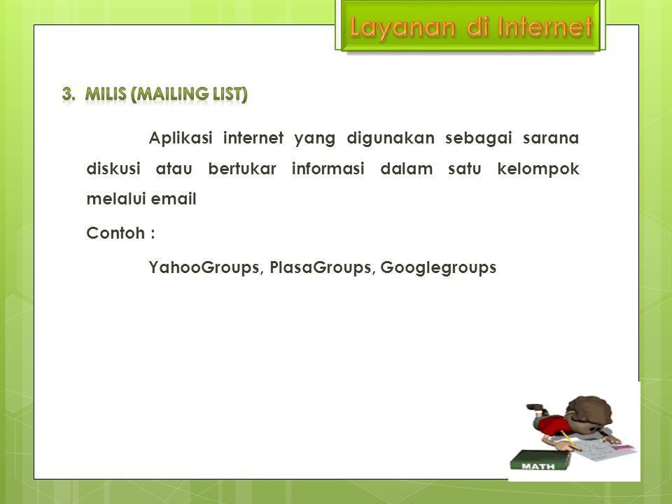 Layanan di Internet 3. Milis (Mailing List)