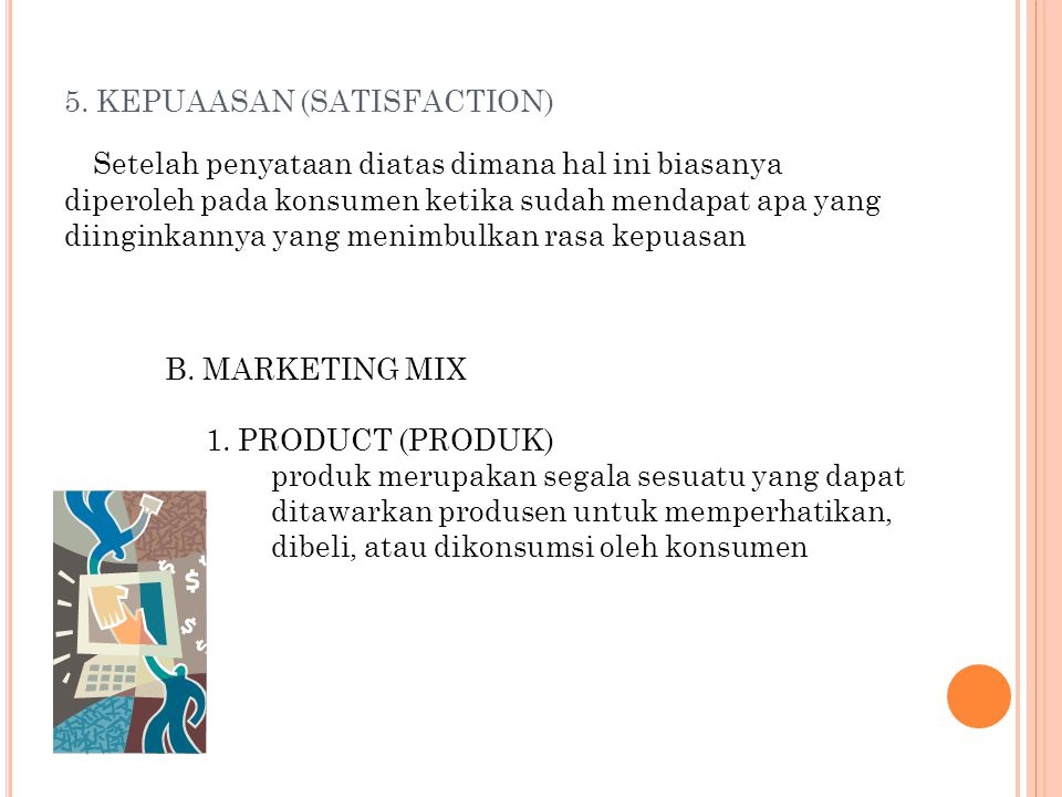 5. KEPUAASAN (SATISFACTION)