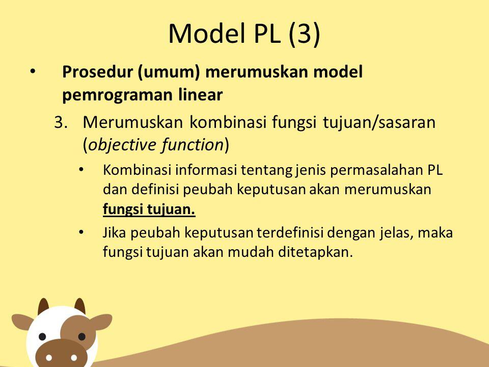 Model PL (3) Prosedur (umum) merumuskan model pemrograman linear