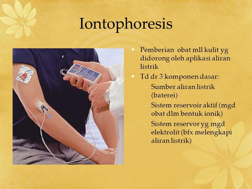 Iontophoresis Pemberian obat mll kulit yg didorong oleh aplikasi aliran listrik. Td dr 3 komponen dasar: