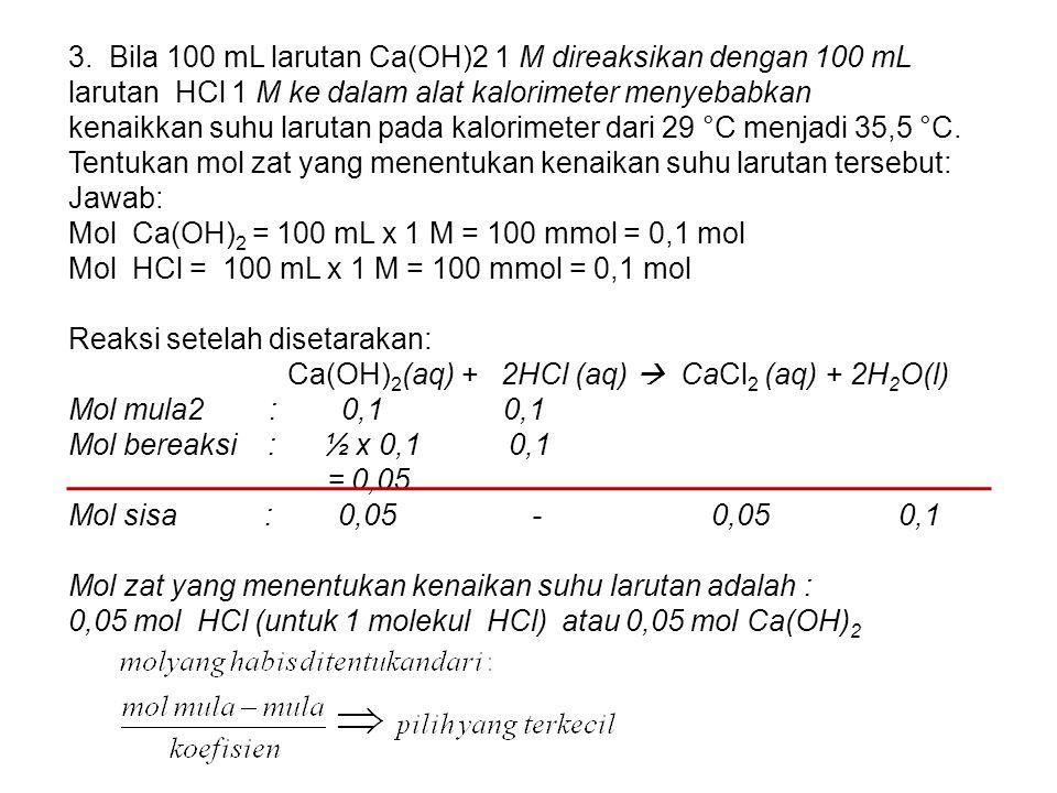 3. Bila 100 mL larutan Ca(OH)2 1 M direaksikan dengan 100 mL