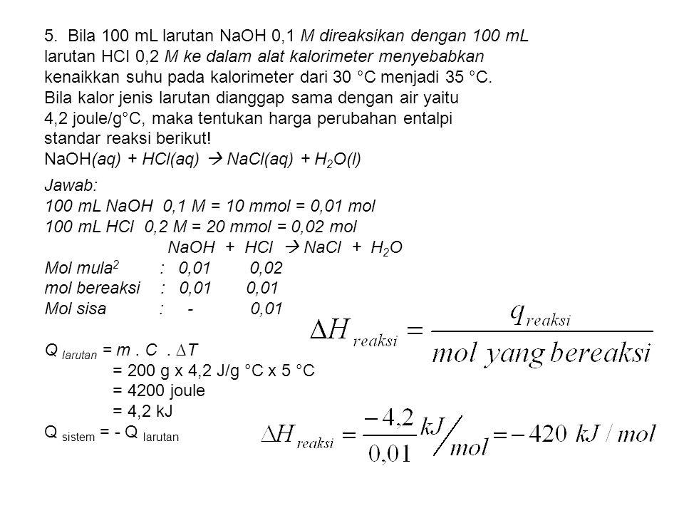 5. Bila 100 mL larutan NaOH 0,1 M direaksikan dengan 100 mL
