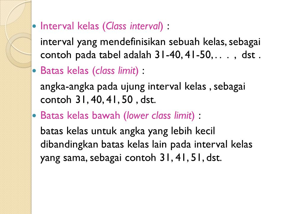 Interval kelas (Class interval) :