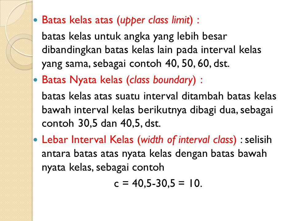 Batas kelas atas (upper class limit) :