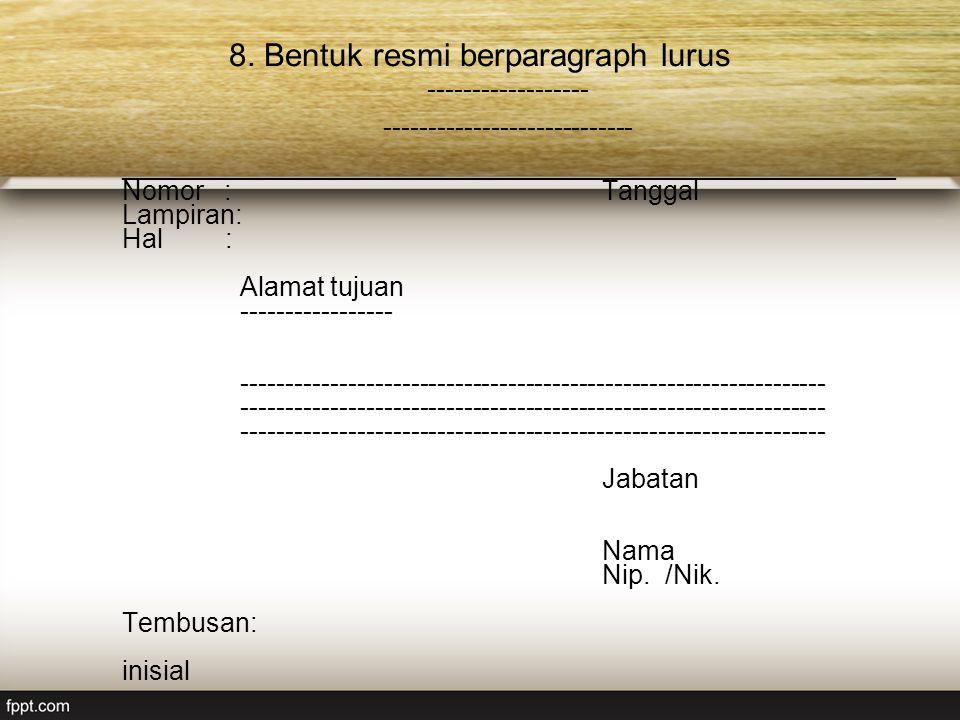 8. Bentuk resmi berparagraph lurus