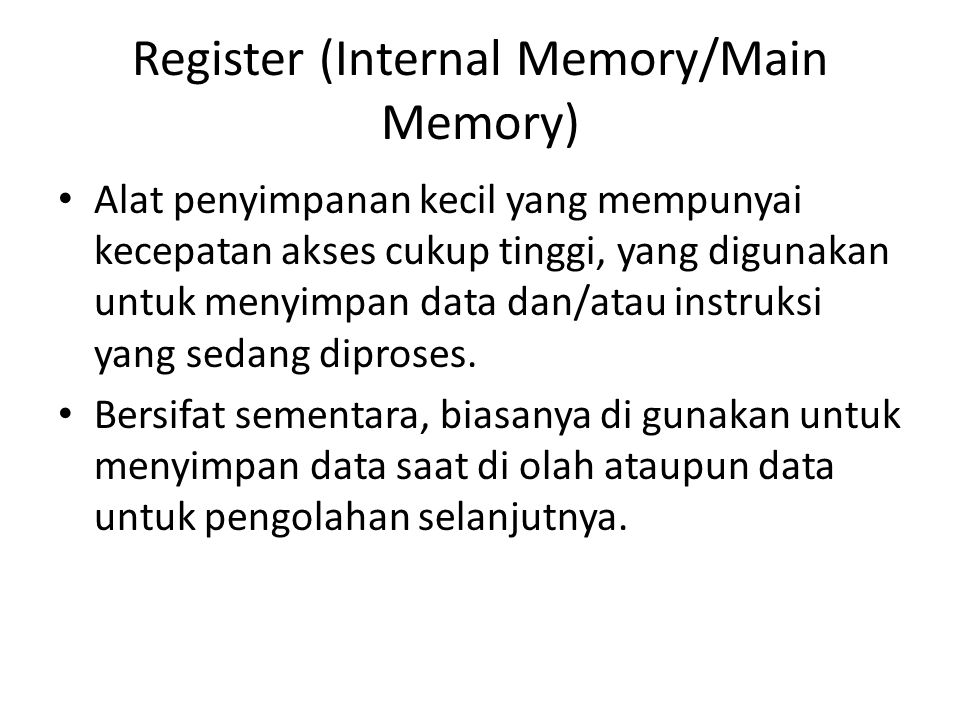 Register (Internal Memory/Main Memory)