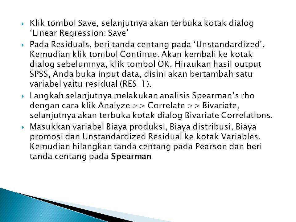 Klik tombol Save, selanjutnya akan terbuka kotak dialog 'Linear Regression: Save'