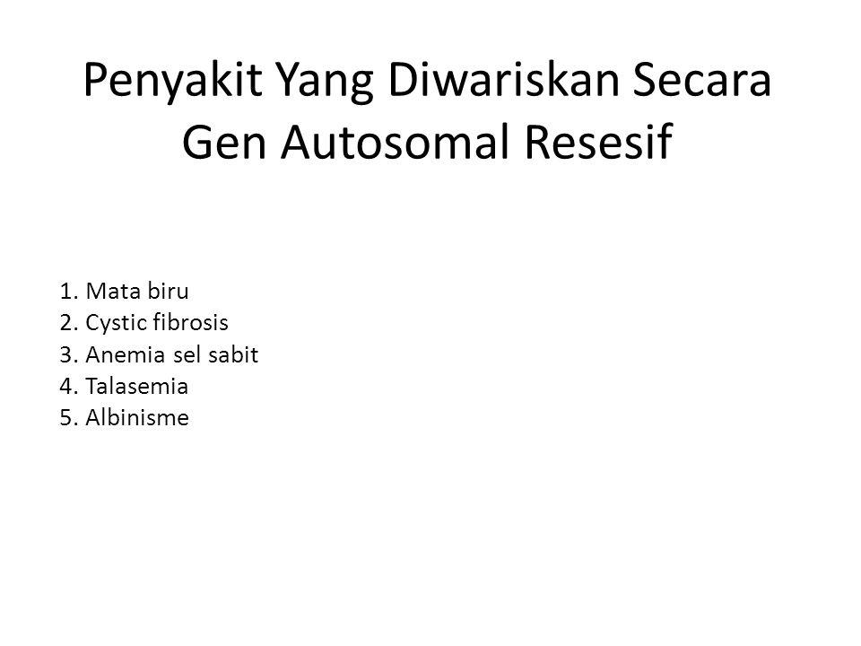 Penyakit Yang Diwariskan Secara Gen Autosomal Resesif