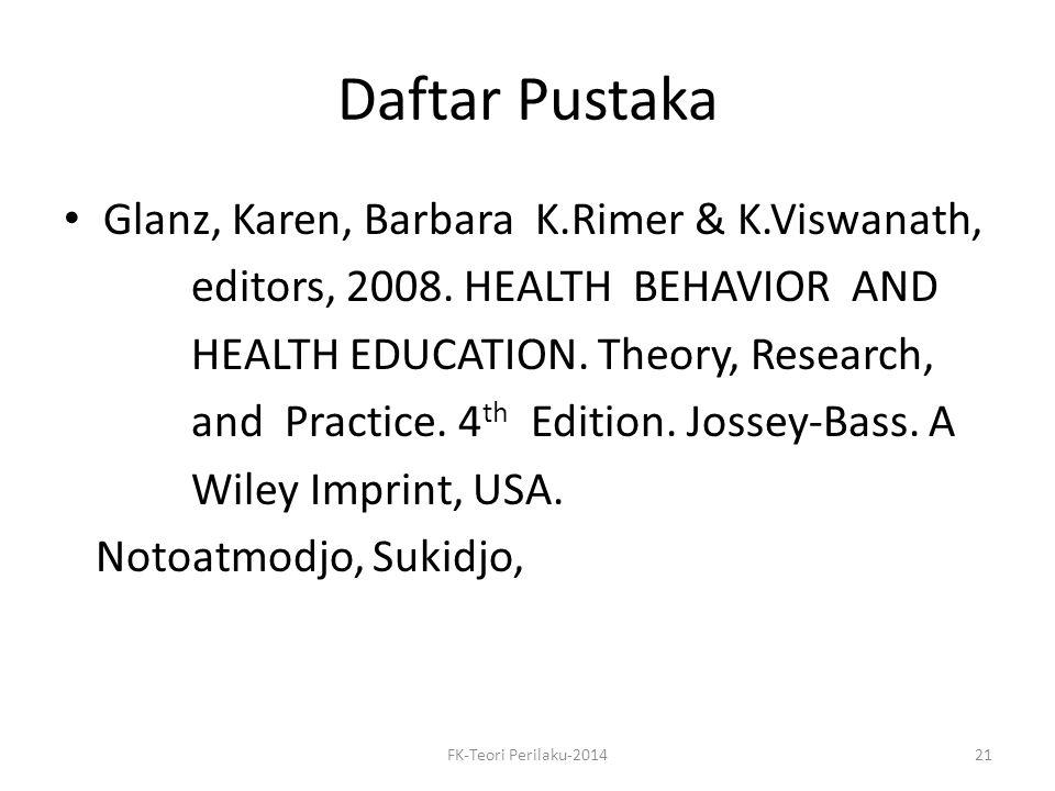 Daftar Pustaka Glanz, Karen, Barbara K.Rimer & K.Viswanath,