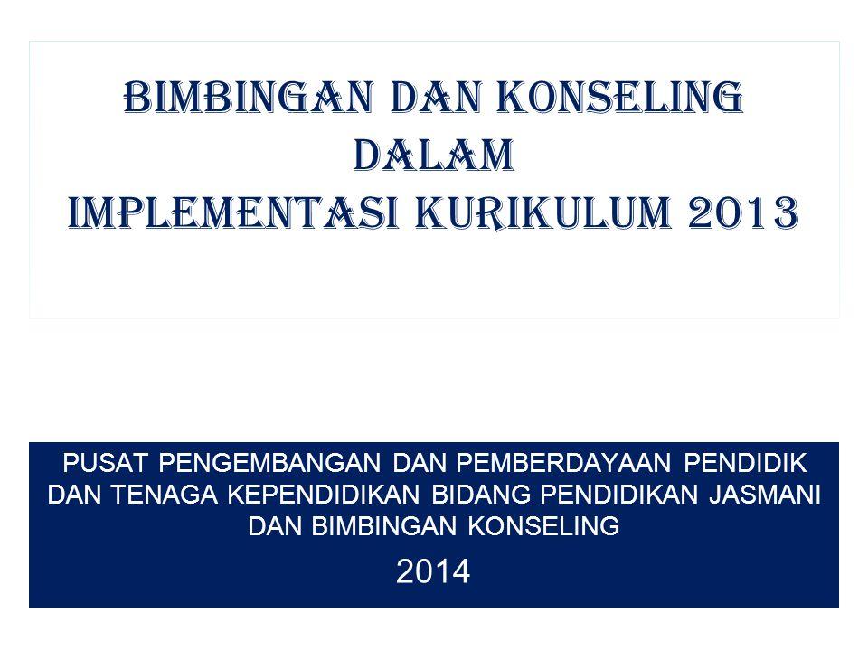 BIMBINGAN DAN KONSELING DALAM IMPLEMENTASI KURIKULUM 2013