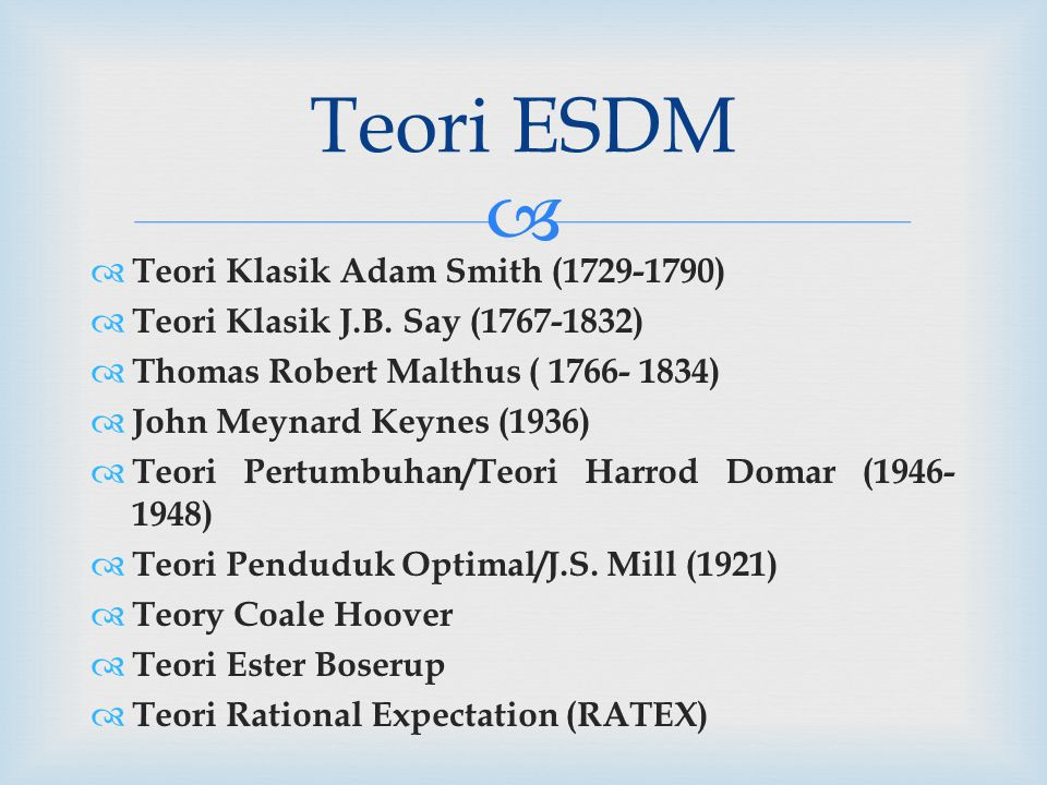 Teori ESDM Teori Klasik Adam Smith (1729-1790)