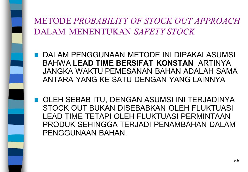 METODE PROBABILITY OF STOCK OUT APPROACH DALAM MENENTUKAN SAFETY STOCK