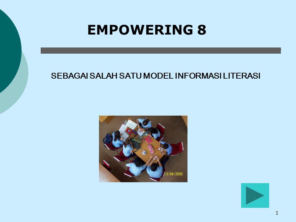 EMPOWERING 8 SEBAGAI SALAH SATU MODEL INFORMASI LITERASI