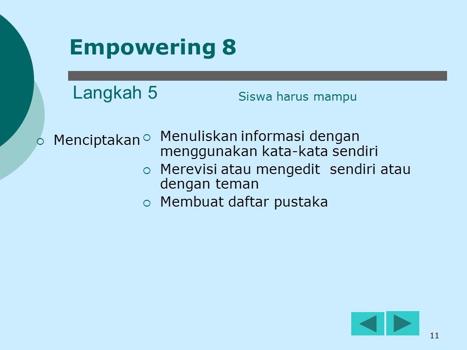 Empowering 8 Langkah 5. Siswa harus mampu. Menuliskan informasi dengan menggunakan kata-kata sendiri.