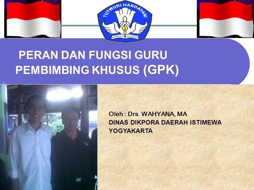 PERAN DAN FUNGSI GURU PEMBIMBING KHUSUS (GPK)