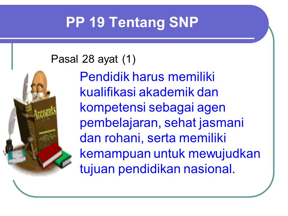 PP 19 Tentang SNP Pasal 28 ayat (1)