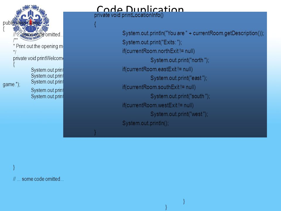 Code Duplication private void printLocationInfo() {