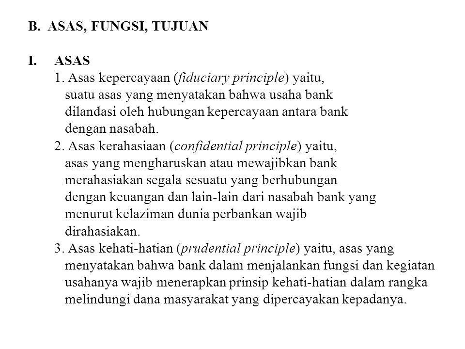 B. ASAS, FUNGSI, TUJUAN I. ASAS 1