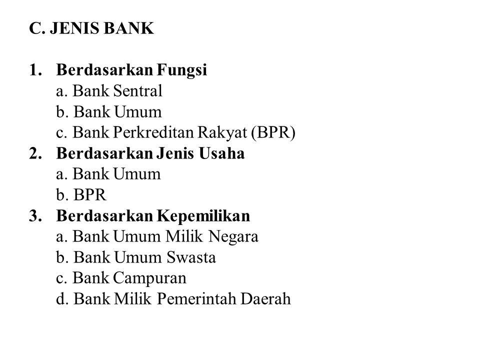 C. JENIS BANK 1. Berdasarkan Fungsi a. Bank Sentral b. Bank Umum c