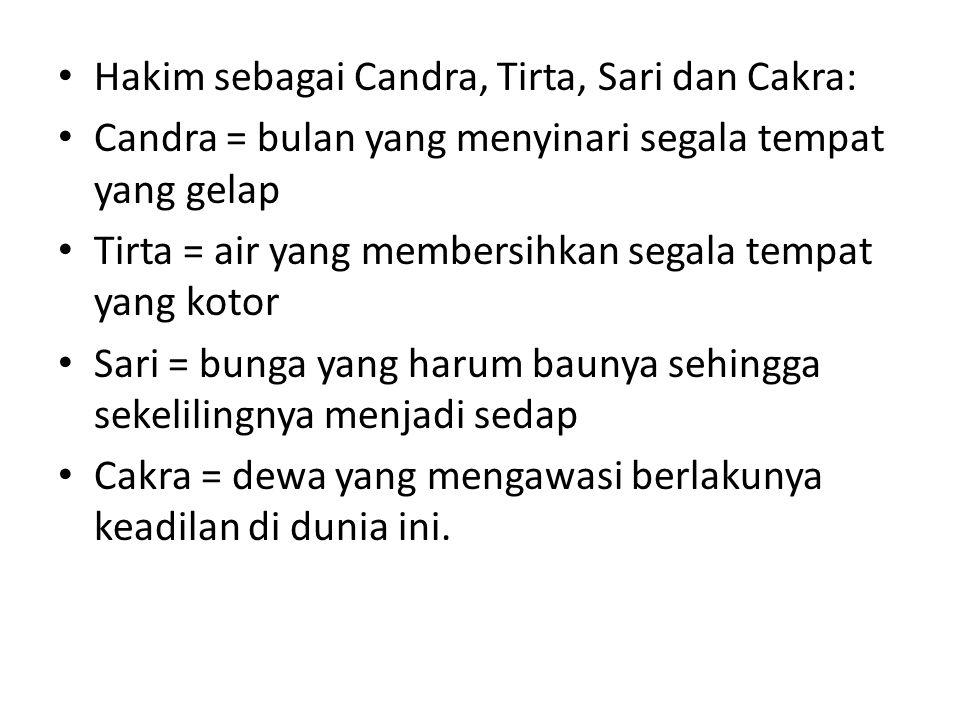Hakim sebagai Candra, Tirta, Sari dan Cakra: