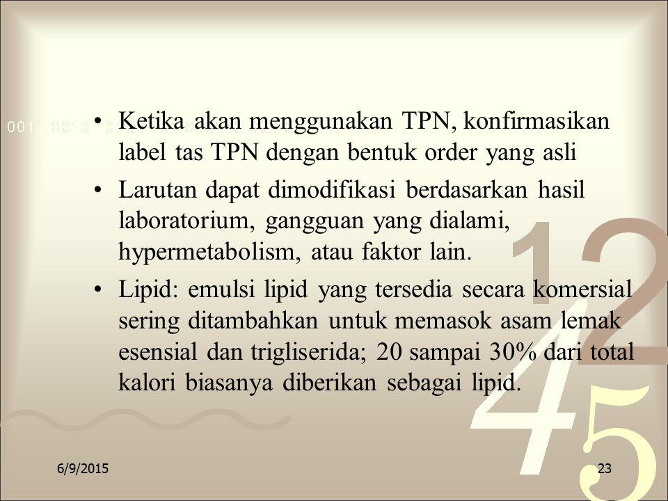Ketika akan menggunakan TPN, konfirmasikan label tas TPN dengan bentuk order yang asli