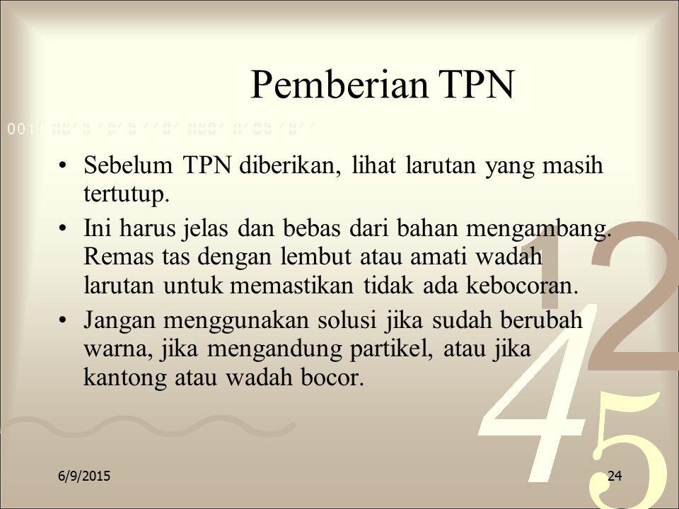 Pemberian TPN Sebelum TPN diberikan, lihat larutan yang masih tertutup.