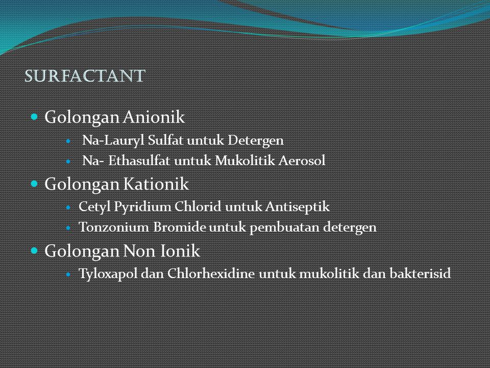 Golongan Anionik Golongan Kationik Golongan Non Ionik Surfactant