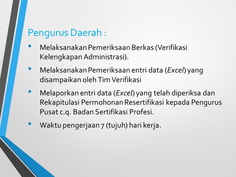 Pengurus Daerah : Melaksanakan Pemeriksaan Berkas (Verifikasi Kelengkapan Administrasi).