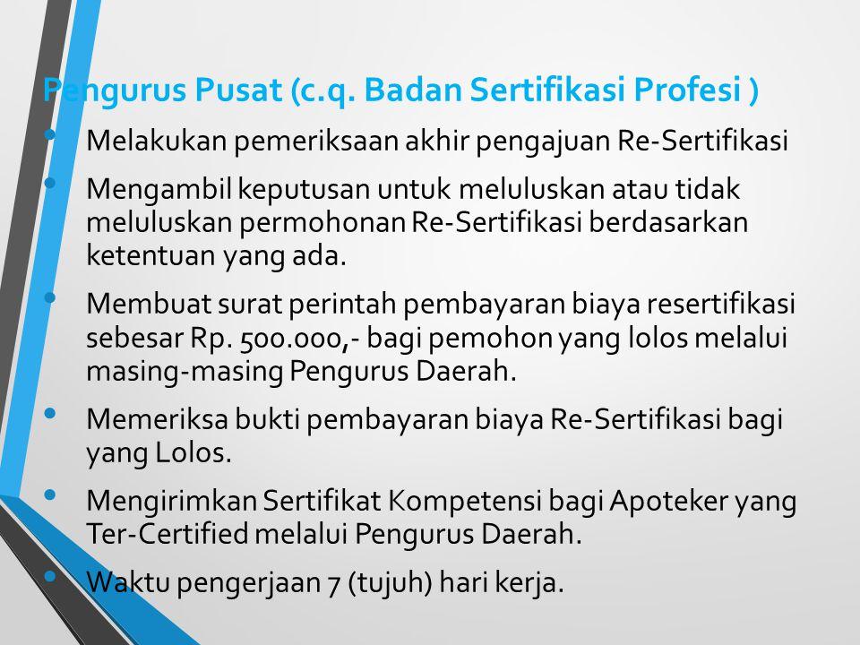 Pengurus Pusat (c.q. Badan Sertifikasi Profesi )