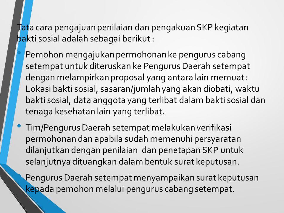 Tata cara pengajuan penilaian dan pengakuan SKP kegiatan bakti sosial adalah sebagai berikut :
