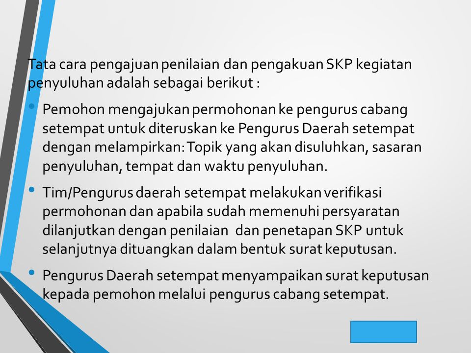 Tata cara pengajuan penilaian dan pengakuan SKP kegiatan penyuluhan adalah sebagai berikut :