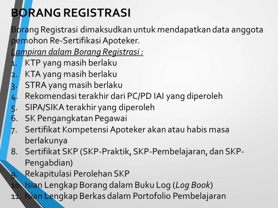 BORANG REGISTRASI Borang Registrasi dimaksudkan untuk mendapatkan data anggota pemohon Re-Sertifikasi Apoteker.