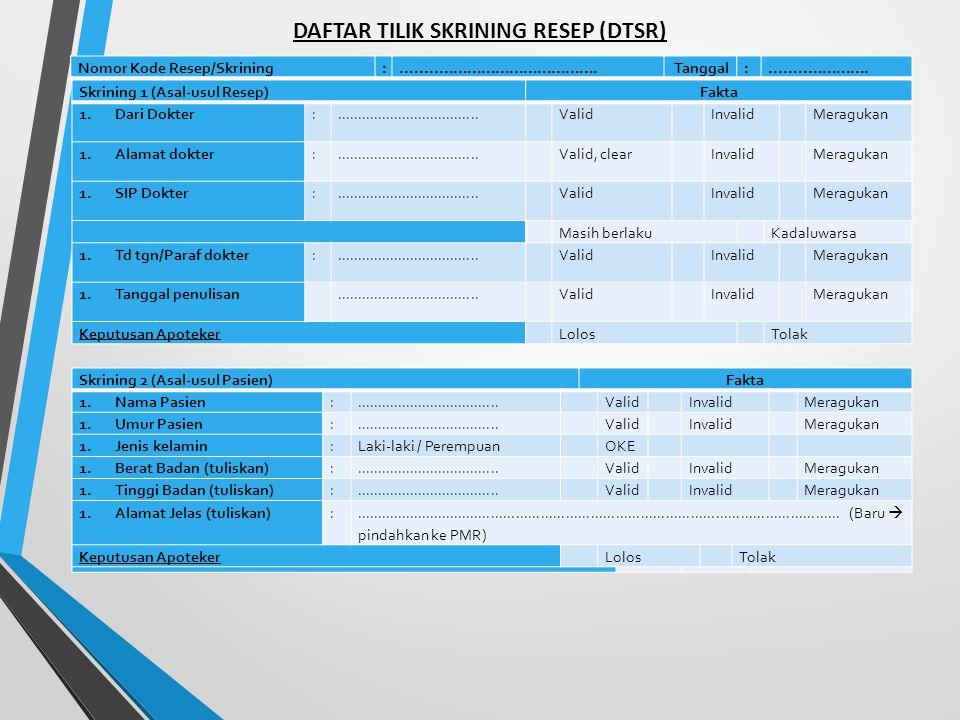 DAFTAR TILIK SKRINING RESEP (DTSR)