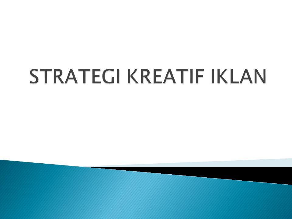 STRATEGI KREATIF IKLAN
