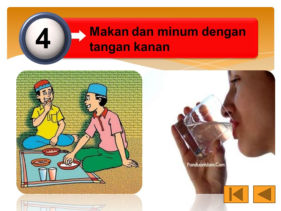 4 Makan dan minum dengan tangan kanan