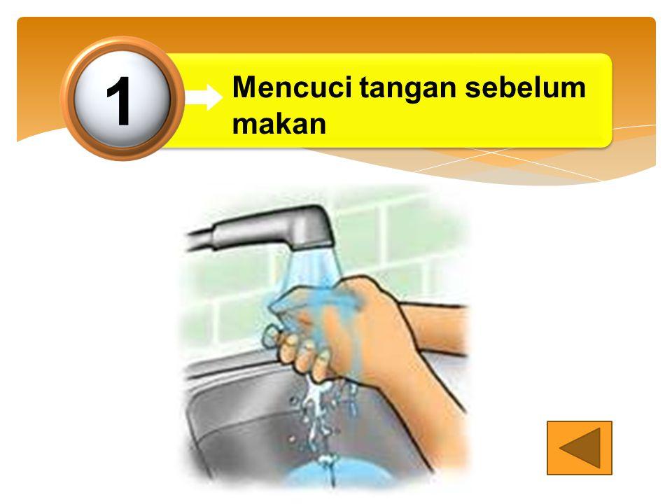1 Mencuci tangan sebelum makan