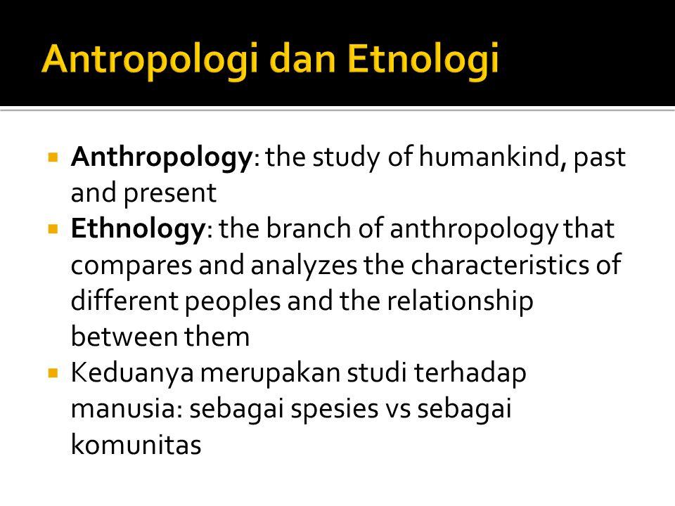 Antropologi dan Etnologi