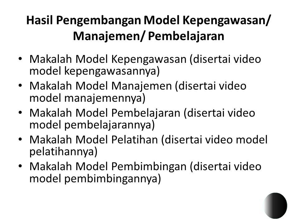 Hasil Pengembangan Model Kepengawasan/ Manajemen/ Pembelajaran