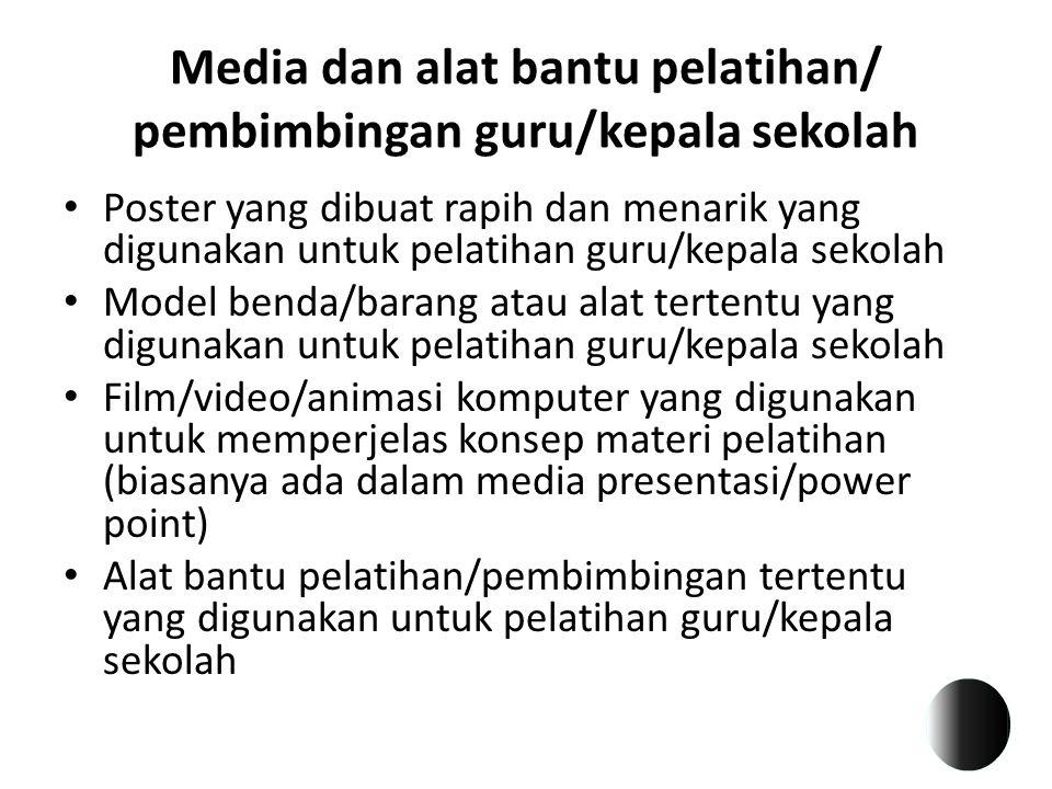 Media dan alat bantu pelatihan/ pembimbingan guru/kepala sekolah