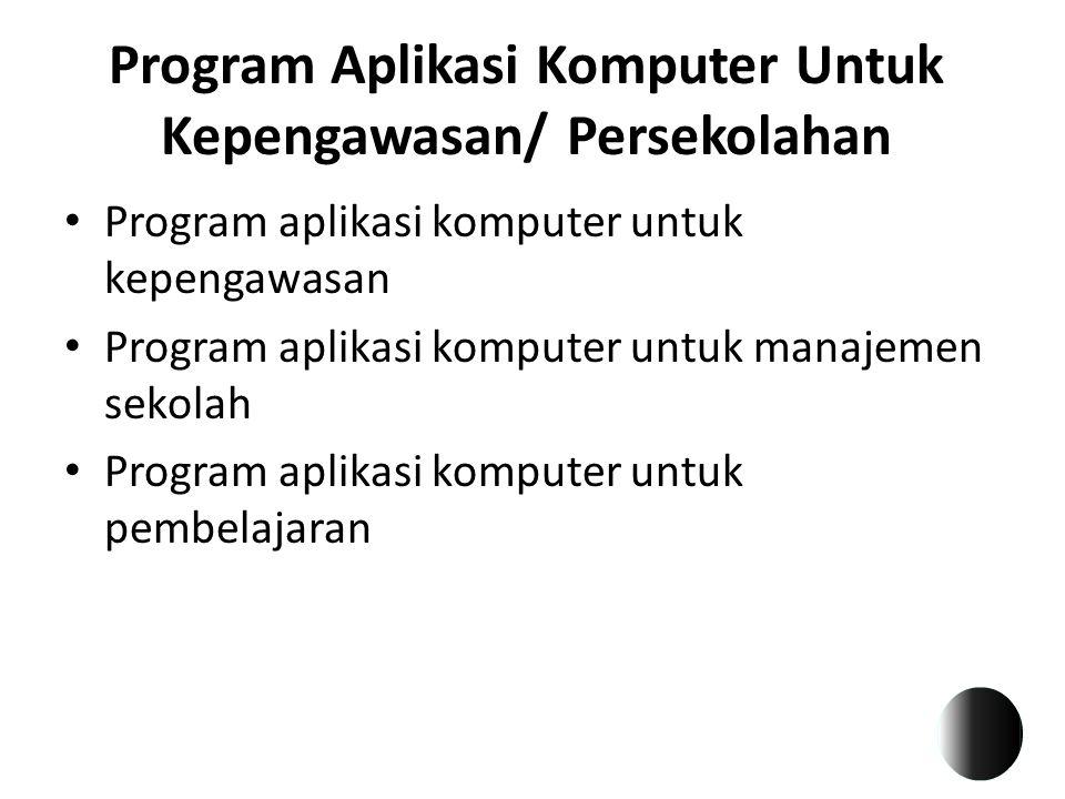 Program Aplikasi Komputer Untuk Kepengawasan/ Persekolahan