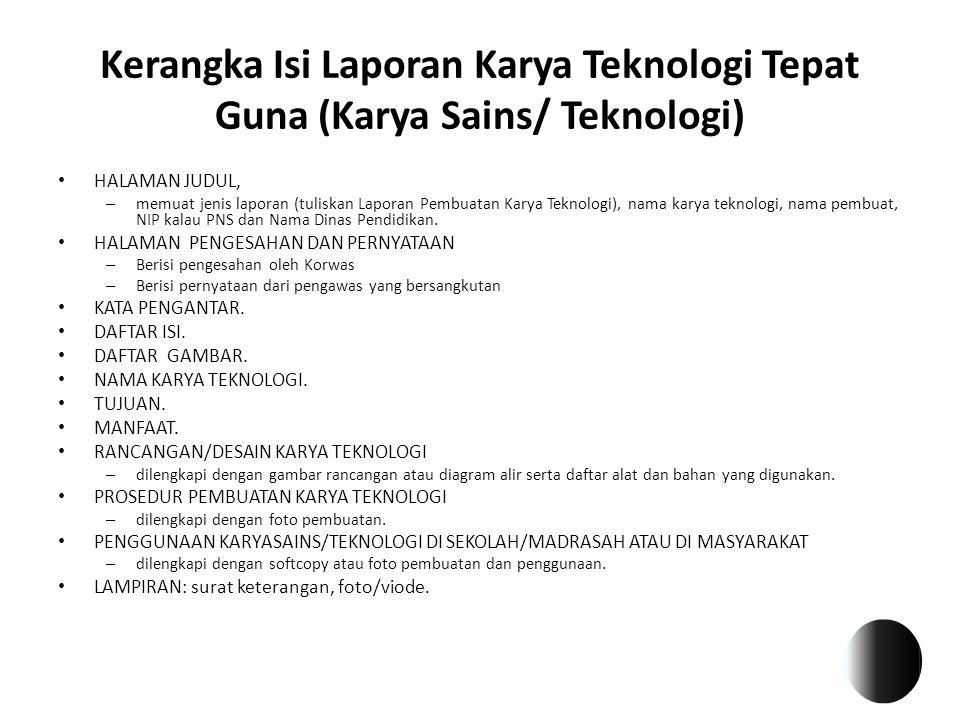 Kerangka Isi Laporan Karya Teknologi Tepat Guna (Karya Sains/ Teknologi)