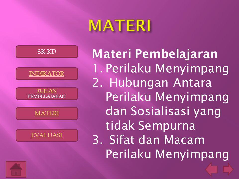 MATERI Materi Pembelajaran Perilaku Menyimpang
