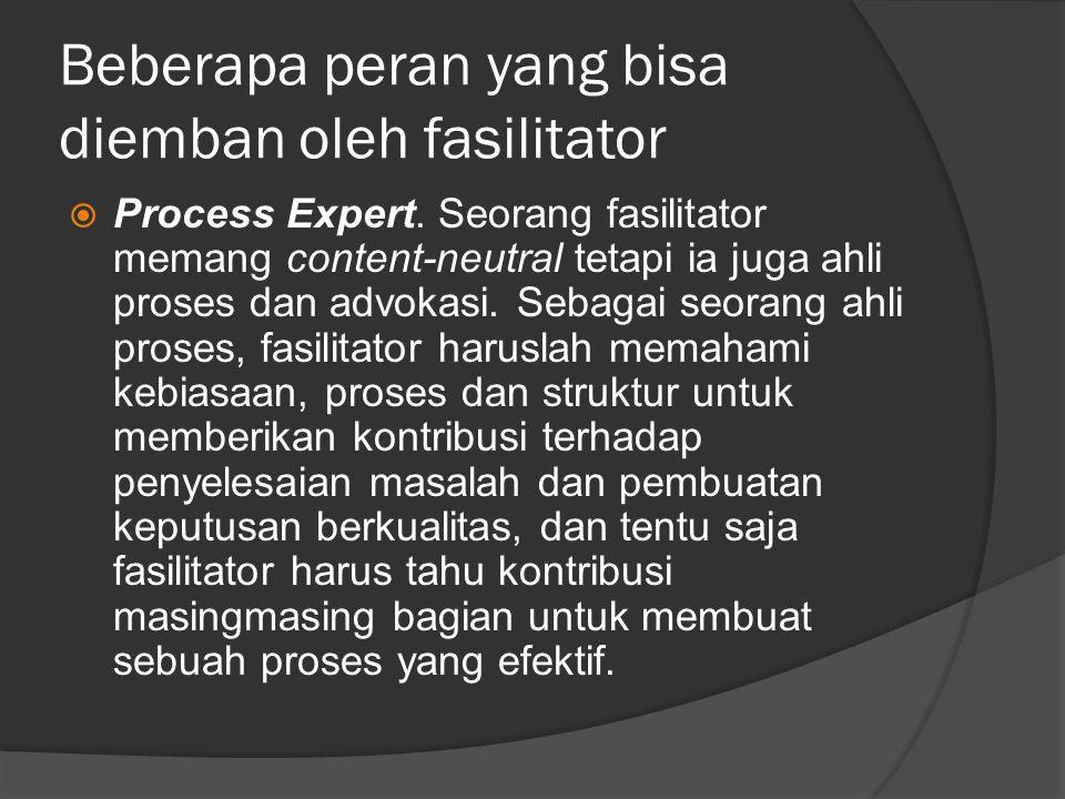 Beberapa peran yang bisa diemban oleh fasilitator