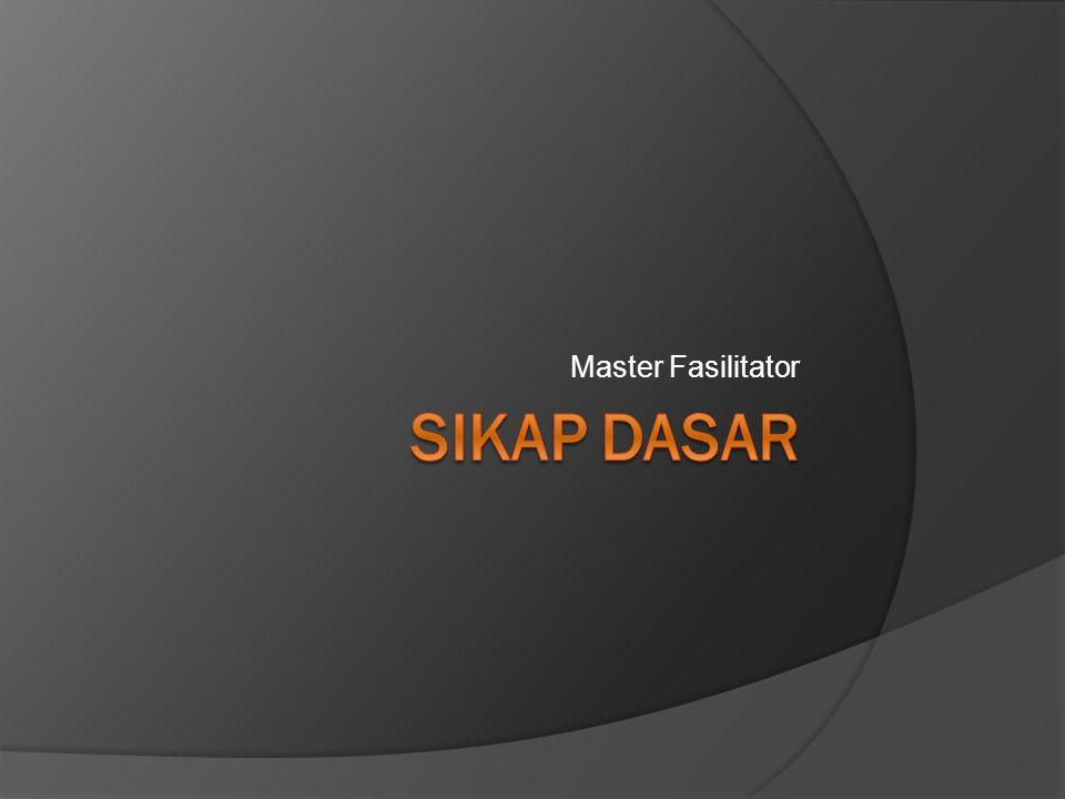 Master Fasilitator SIKAP DASAR